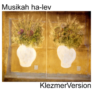 Musikah Ha-Lev KlezmerVersion